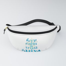 KEEP CALM AND TRUST SHIVA Fanny Pack