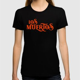 L- LosMuertos T-shirt