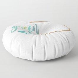 Go green- Respect for nature Floor Pillow