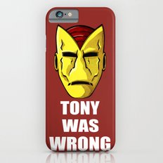 Tony Was Wrong Slim Case iPhone 6s
