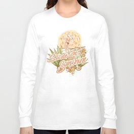 Slide on, Sunshine Long Sleeve T-shirt