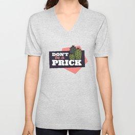 Don't Be A Prick Unisex V-Neck