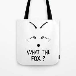 What the fox ? Tote Bag