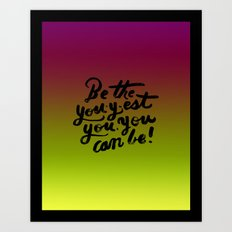 You - Inspiration Print Art Print