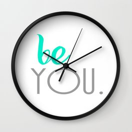 Be You. Wall Clock
