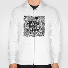 ALL YOU HAVE IS NOW Hoody