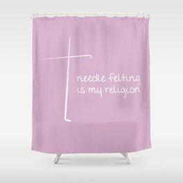 Needle Felting is My Religion - White Shower Curtain