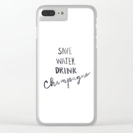 Save Water Drink Champagne Clear iPhone Case