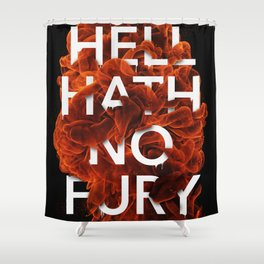 Hell Hath No Fury Shower Curtain