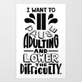 Adulting is hard Art Print