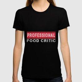 Professional food critic   food lover T-shirt