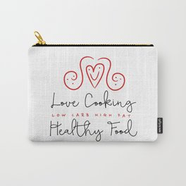 Love Cooking Healthy Food Carry-All Pouch