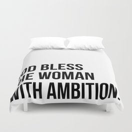 God bless the woman with ambition. Duvet Cover
