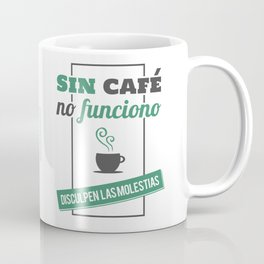I Don't Work Without Coffee - Sorry for the Inconvenience Coffee Mug