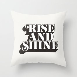 Rise and Shine motivational typography in black and white home wall decor Throw Pillow