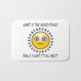 What if the Hokey-Pokey Really is What it's All About? Bath Mat