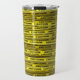 AWESOME, use caution / 3D render of awesome warning tape Travel Mug