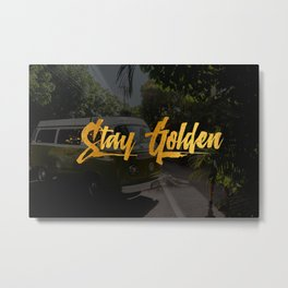 Stay Golden & Epic Metal Print