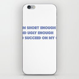 """""""I'm short enough and ugly enough to succeed on my own.""""~ Woody Allen iPhone Skin"""