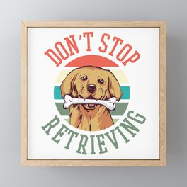 Don't Stop Retrieving Framed Mini Art Print