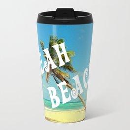 """""""YEAH BEACH"""" Travel Mug"""