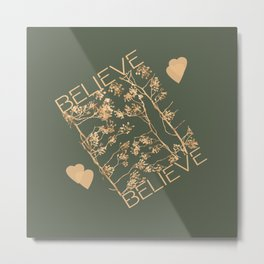 Believe typography hearts abstract design in earth colors Metal Print