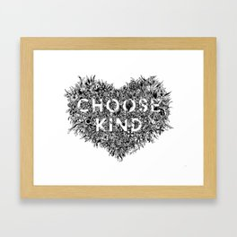 Choose Kind Framed Art Print
