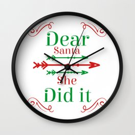 Dear Santa, She did it Wall Clock