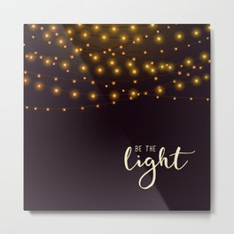 Be the light #2 Metal Print