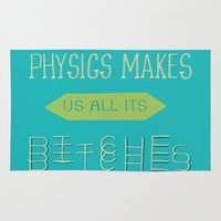 physics Area & Throw Rugs featuring Physics makes us all its bitches by Erika Noel Design