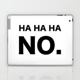 HA HA HA NO. Laptop & iPad Skin