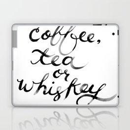 Coffee Tea or Whiskey Laptop & iPad Skin