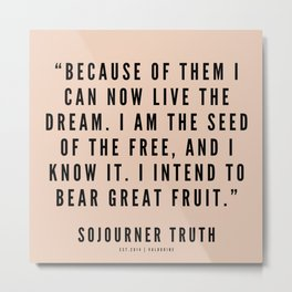 17   | Sojourner Truth Quotes 200828 Women Rights Activist Feminist Feminism Equality Girl Power Metal Print
