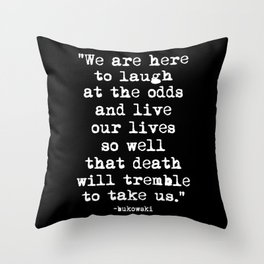 Charles Bukowski Quote Laugh Black Throw Pillow