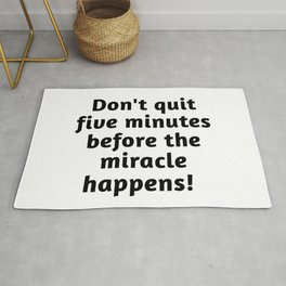 Don't Quit Before The Miracle Rug