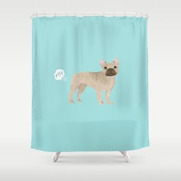 French Bulldog funny fart dog breed gifts frenchie must haves Shower Curtain