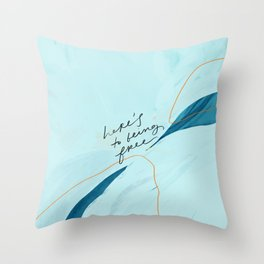 Here's To Being Free Throw Pillow