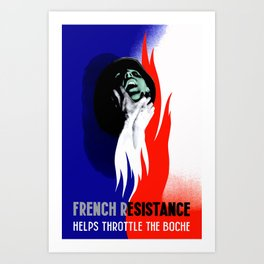 French Resistance Helps Throttle The Boche Art Print