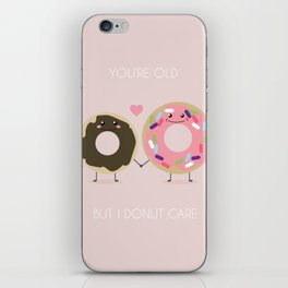 You're Old But I Donut Care iPhone Skin