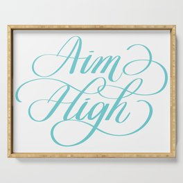 Aim High Motivation Hand Lettering Calligraphy Designs Serving Tray