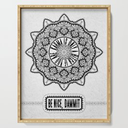 Karma is Only a B**ch if You Are - Be Nice, D***it - Mandala in Black & White Serving Tray