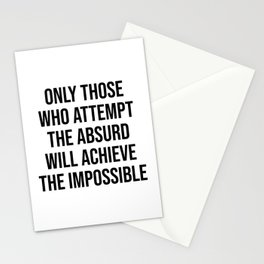 Only those who attempt the absurd will achieve the impossible - Albert Einstein Quote Stationery Cards