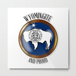 Wyoming Proud Flag Button Metal Print