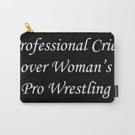 Professional Crier over Woman's Pro Wrestling (Black) Carry-All Pouch