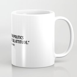 To abstain from politics is in itself a political attitude - Simone de Beauvoir Coffee Mug