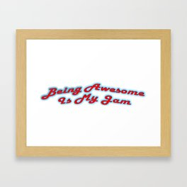 Being Awesome Is My Jam - Red & Aqua Framed Art Print