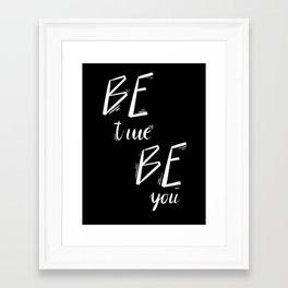 """Be True, Be You"" inspired by Anine Bing, Anine Bing & Bing Kids Framed Art Print"