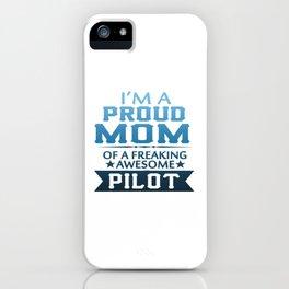 I'M A PROUD PILOT'S MOM iPhone Case