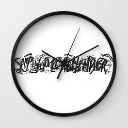 say you'll remember Wall Clock