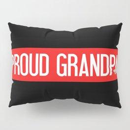Firefighter: Proud Grandpa (Thin Red Line) Pillow Sham
